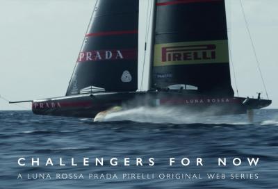 Online Challengers for Now, webserie dedicata alla sfida di Luna Rossa Prada Pirelli