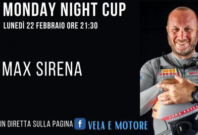 MONDAY NIGHT CUP con Max Sirena, lunedì 22 febbraio alle 21.:30!